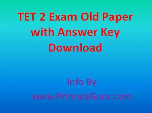 TET 2 Exam Old Paper with Answer Key Download